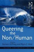 Queering the Non/Human