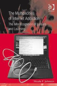 The Multiplicities of Internet Addiction
