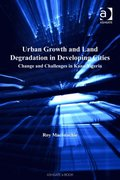 Urban Growth and Land Degradation in Developing Cities