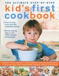 Ultimate Step-by-step Kid's First Cookbook
