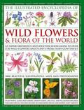 Illustrated Encyclopedia of Wild Flowers &; Flora of the World