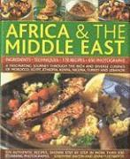 Complete Illustrated Food and Cooking of Africa &; the Middle East