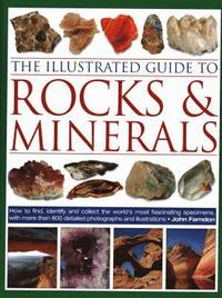 The Illustrated Guide to Rocks &; Minerals