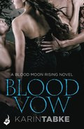 Blood Vow: Blood Moon Rising Book 3