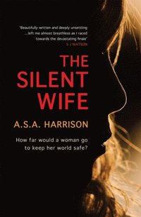 Silent Wife: The gripping bestselling novel of betrayal, revenge and murder