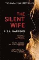 The Silent Wife: The gripping bestselling novel of betrayal, revenge and murder...