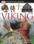 DK Eyewitness Books: Viking: Discover the Story of the Vikings Their Ships, Weapons, Legends, and Saga of War [With CDROM and Poster]