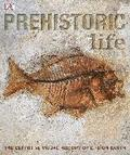 Prehistoric Life: The Definitive Visual History of Life on Earth