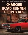 Charger, Road Runner &; Super Bee