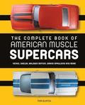 The Complete Book of American Muscle Supercars