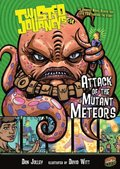 #14 Attack of the Mutant Meteors