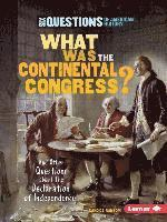 What Was the Continental Congress?: And Other Questions about the Declaration of Independence