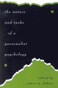 The Nature and Tasks of a Personalist Psychology