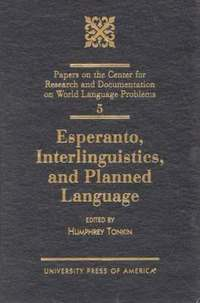 Esperanto, Interlinguistics, and Planned Language: v. 5