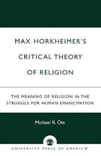 Max Horkheimer's Critical Theory of Religion