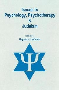 Issues in Psychology, Psychotherapy, &; Judaism