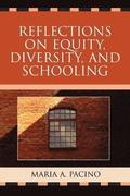 Reflections on Equity, Diversity, &; Schooling