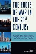 The Roots of War in the 21st Century