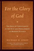 For the Glory of God: The Role of Christianity in the Rise and Development of Modern Science