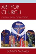 Art for Church: Cloth of Gold, Cloak of Lead