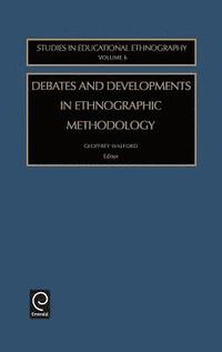 Debates and Developments in Ethonographic Methodology