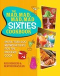 Mad, Mad, Mad, Mad Sixties Cookbook