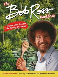 The Bob Ross Cookbook