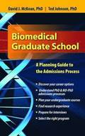 Biomedical Graduate School: A Planning Guide To The Admissions Process