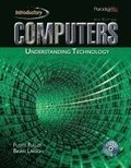 Computers: Understanding Technology, Fourth Edition- Introductory