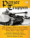 Panzertruppen: The Complete Guide to the Creation and Combat Employment of Germany's Tank Force, 1943-1945/Formations, Organizations, Tactics Combat R
