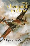 With Chennault in China: a Flying Tiger's Diary