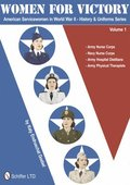 Women for Victory: American Servicewomen in World War II History and Uniforms Series - Vol 1