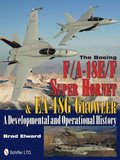 Boeing F/A-18E/F Super Hornet and EA-18G Growler: A Develmental and erational History