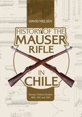 History of the Mauser Rifle in Chile: Mauser Chileno Modelo 1895, 1912 and 1935