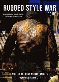 Rugged Style War - Rome: WWII-Era American Military Jackets from the Eternal City