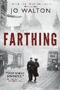 Farthing: A Story of a World That Could Have Been