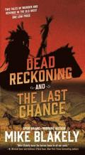 Dead Reckoning and the Last Chance: Two Tales of Murder and Revenge in the Old West