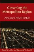 Governing the Metropolitan Region: America's New Frontier: 2014