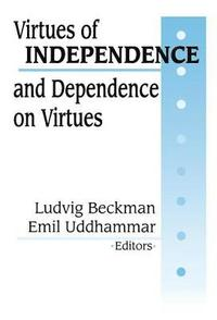 Virtues of Independence and Dependence on Virtues