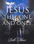 Jesus the One &; Only