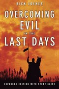 Overcoming Evil in the Last Days (Expanded)