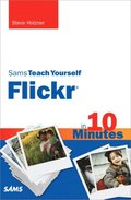 Sams Teach Yourself Flickr in 10 Minutes