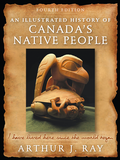 Illustrated History of Canada's Native People, Fourth Edition