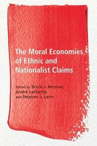 The Moral Economies of Ethnic and Nationalist Claims