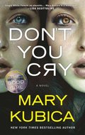 Don't You Cry: A Gripping Psychological Thriller