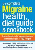 Complete Migraine Health, Diet Guide and Cookbook