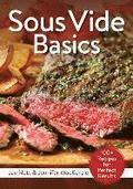 Sous Vide Basics: 100+ Recipes for Perfect Results