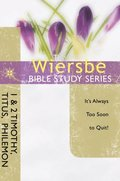 Wiersbe Bible Study Series: 1 & 2 Timothy, Titus, Philemon