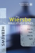 Wiersbe Bible Study Series: Hebrews