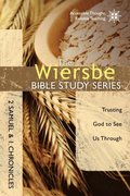 Wiersbe Bible Study Series: 2 Samuel and 1 Chronicles